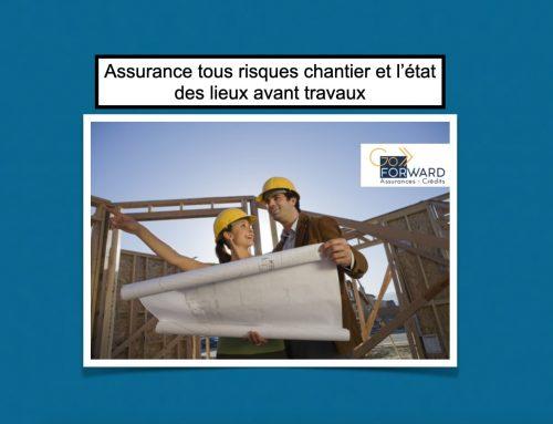 Assurance tous risques chantier et l'état des lieux avant travaux